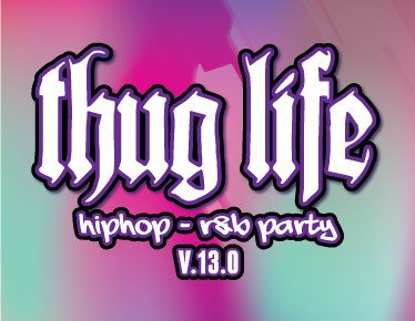 Thug Life - Hip Hop R&B Party